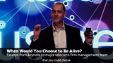Keynote--When-would-you-choose-to-be-alive-2